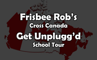 Frisbee Rob's Cross Canada Get Unplugg'd School Tour