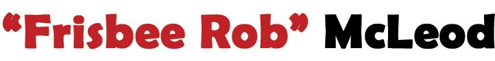 """Frisbee Rob"" McLeod"