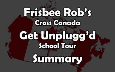 Frisbee Rob's Cross Canada Unplugg'd Tour Summary