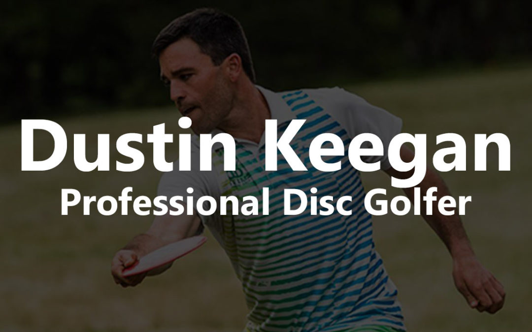 A Conversation with Professional Disc Golfer Dustin Keegan