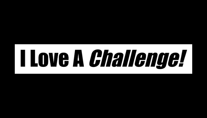 I Love a Challenge – Throwing & Catching